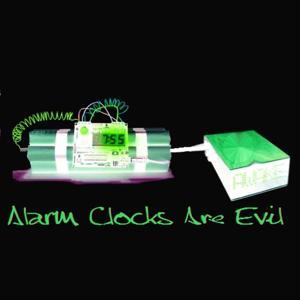 Alarm Clocks Are Evil