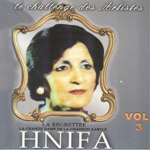Hnifa la regrettée, vol. 3 : La grande dame de la chanson kabyle
