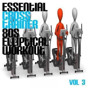 Essential Cross Trainer 80's Elliptical Workout, Vol. 3