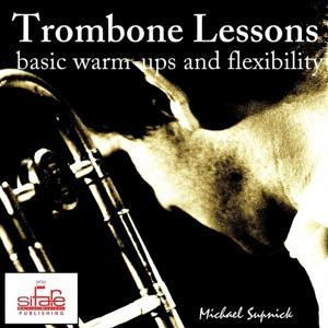 Trombone Lessons (Basic Warm-Ups and Flexibility Tutorial)