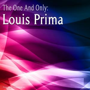 The One And Only : Louis Prima