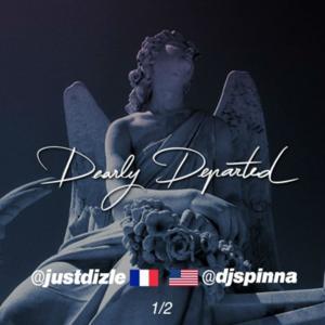 Dearly Departed (The Rip Mixtape) (DJ Just Dizle & DJ Spinna présent)