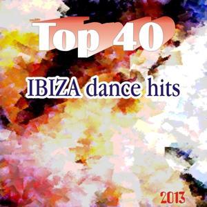 Top 40 Ibiza Dance Hits 2013
