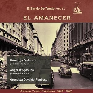 El Amanecer (El Barrio De Tango Vol. 11 - Original Tango Argentino 1945- 1947)