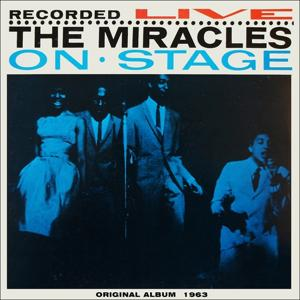 The Miracles Recorded Live On Stage (Original Album With Bonus Tracks 1963)