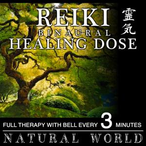 Reiki Binaural Healing Dose: Natural World (1h Full Therapy With Bell Every 3 Minutes)