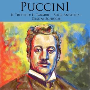 Puccini, Il Trittico: Il Tabarro - Suor Angelica - Gianni Schicchi