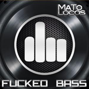 Fucked Bass