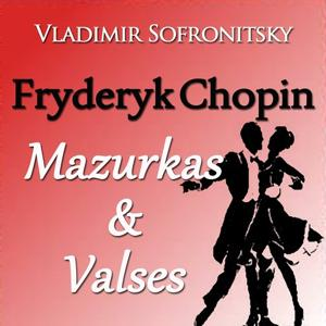 Chopin: Mazurkas & Valses