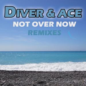 Not Over Now (Remixes)