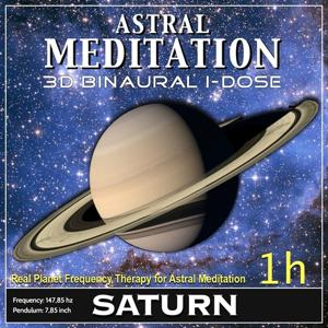Astral Meditation - Saturn Binaural 3d Idose (1h Real Planet Frequency for Healing Astral Meditation)