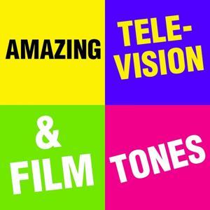 Amazing Television & Film Tones
