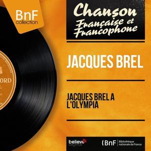 Jacques Brel à l'Olympia (Live, Mono Version)
