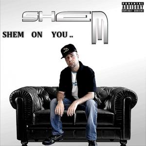 S.h.e.m on you