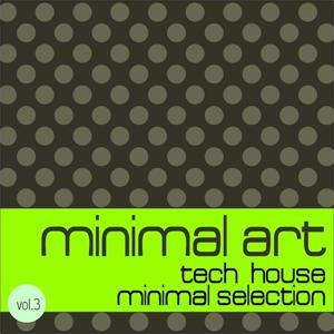 Minimal Art, Vol. 3 (Tech House - Minimal Selection)