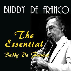 The Essential Buddy De Franco