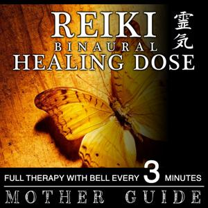 Reiki 3D Sound Binaural Healing Dose: Mother Guide (1h Full Binaural Healing Therapy With Bell Every 3 Minutes)