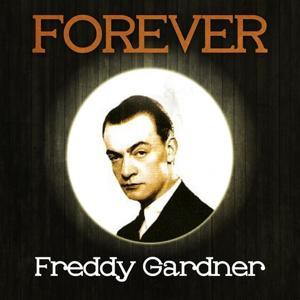 Forever Freddy Gardner