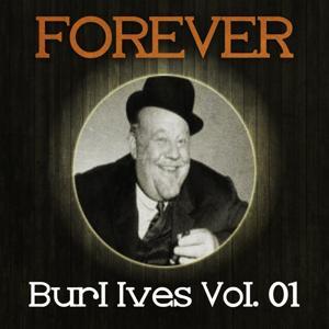Forever Burl Ives, Vol. 1