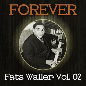 Forever Fats Waller Vol. 02