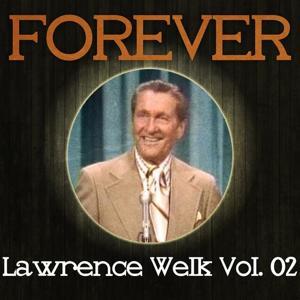 Forever Lawrence Welk, Vol. 2