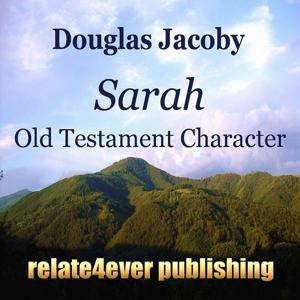 Sarah Old Testament Character (Original Study Lesson)