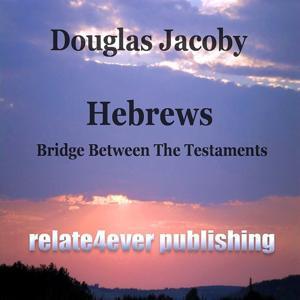 Hebrews Bridge Between the Testaments