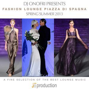 DJ Onofri Presents Fashion Lounge Piazza Di Spagna