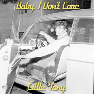 Baby I Don't Care