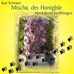 Kurt Schwaen: Mischa, der Honigbär