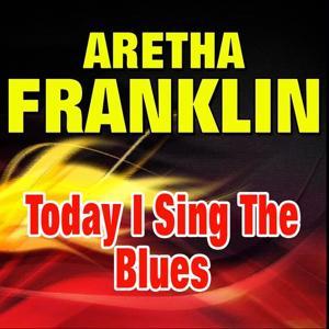 Today I Sing The Blues (Original Artist Original Songs)