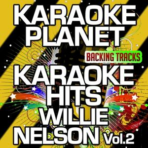 Karaoke Hits Willie Nelson, Vol. 2