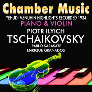 Chamber Music: Piano & Violin (Recorded 1934)