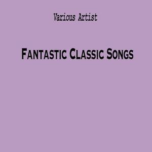 Fantastic Classic Songs