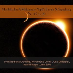 Mendelssohn: A Midsummer Night's Dream & Symphony No. 4, Op. 90