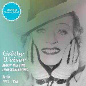 Mach' mir eine Liebeserklärung (Original Aufnahmen 1935 - 1938)