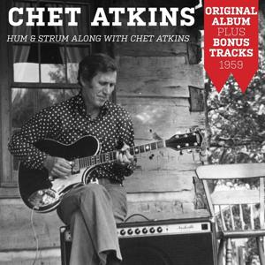 Hum and Strum Along With Chet Atkins (Original Album Plus Bonus Tracks 1959)