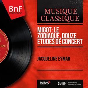 Migot: Le zodiaque, douze études de concert (Mono Version)