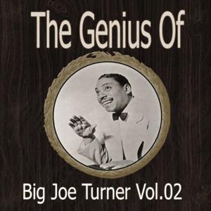 The Genius of Big Joe Turner Vol 02