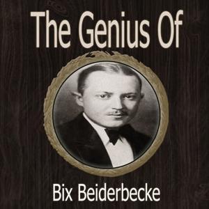 The Genius of Bix Beiderbecke