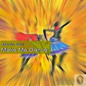 Make Me Dance (Main Heart & Soul Saxed Mix)