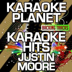 Karaoke Hits Justin Moore (Karaoke Version)