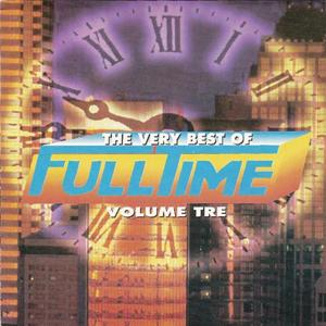 The Very Best of Full Time, Vol. 3