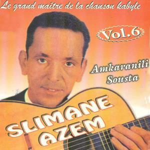 Slimane Azem, vol. 6 : Amkaranili sousta (Le grand maître de la chanson kabyle)