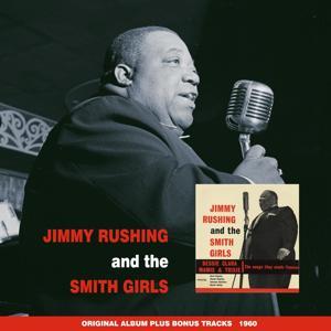 Jimmy Rushing and the Smith Girls (Original Album Plus Bonus Tracks 1960)