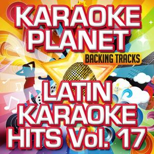 Latin Karaoke Hits, Vol. 17 (Karaoke Version)