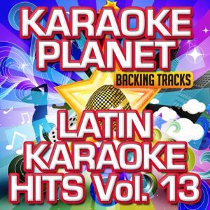 Latin Karaoke Hits, Vol. 13 (Karaoke Version)