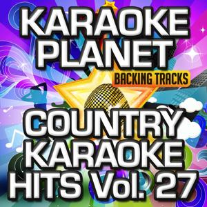 Country Karaoke Hits, Vol. 27 (Karaoke Version)