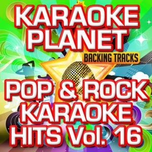 Pop & Rock Karaoke Hits, Vol. 16 (Karaoke Version)