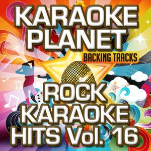 Rock Karaoke Hits, Vol. 16 (Karaoke Version)